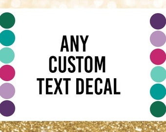 Custom Vinyl Decal - Personalized Decal - DIY Decal - Custom Car Vinyl Decal - Create your own Decal