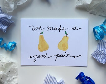 We Make a Good Pair Blank Greeting Card - Friendship/Love/Couple