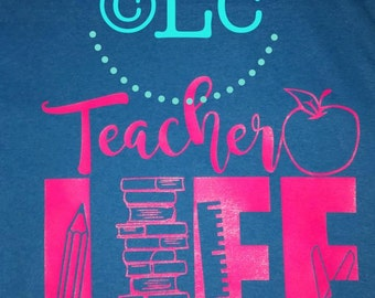 Teacher's Life Tee-Back To School-Elementary School-Middle School-High School-Teaching-Students