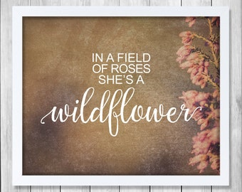 Instant Download, In A Field of Roses She Is a Wildflower, Nursery Art, Nursery Wall Art, Nursery Print, Nursery Decor, Wildflower Art