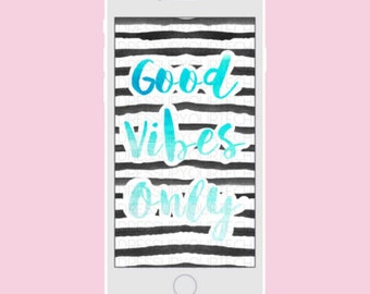 Good Vibes Only Phone Wallpaper