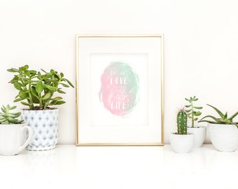 Be in Love with Your Life Digital Art Print (Printable Instant Download)