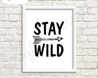 Stay Wild Print, 8x10, Instant Download