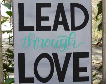 "Lead Through Love - 12x16"" Canvas - Hand-Painted"