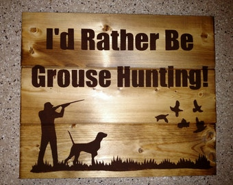 I'd Rather Be Grouse Hunting
