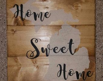 Michigan Home Sweet Home Wood Sign