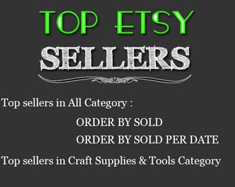 Top Etsy sellers Top selling shops Most popular shop Best sellers Top sellers in Craft Supplies & Tools Category , Top Sellers all Category