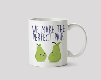 We Make the Perfect Pair Mug