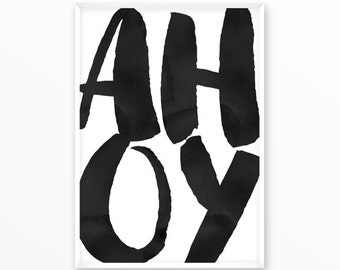 Ahoy Print, Hello, scandinavian Poster, Quotes, printable, Typography, Poster, Motivational, Inspirational Home Decor, wall art, gift