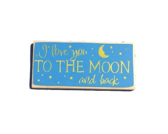 I Love You To The Moon And Back - Nursery Decor - Love Sign - Baby Shower Gift - Kids Room Decor - New Baby Gift - Nursery Wall Art -