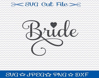 Bride SVG File for Wedding, SVG Cut File for Cameo