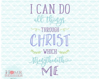 KJV I Can Do All Things Through Christ Which Strengtheneth Me Christian Bible Quote svg dxf eps jpg files for Cricut Silhouette & others