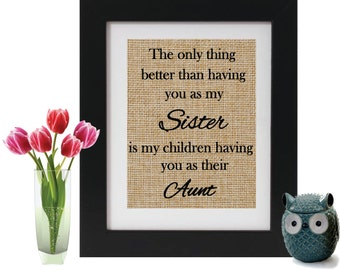 Baby Announcement to Sister - Pregnancy Reveal to Sister - The Only Thing Better - Sister gift - Wall Decor - Quote - Gift for Aunt to be