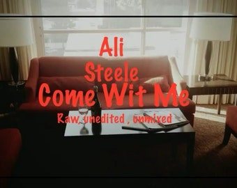 Ali Steele - Come wit me