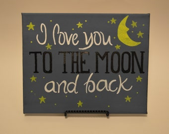 I Love You To The Moon And Back handpainted canvas
