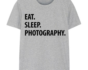 Photographer T-Shirt, Eat Sleep Photography shirt Mens Womens Gifts - 1217