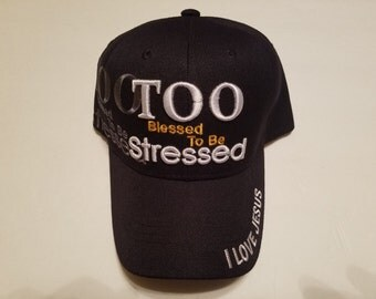 TO BLESSED TO Be Stressed Cap, Religious Caps, Religious Accessories