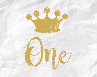 One SVG File, Crown Svg, Baby Cutting File, First Birthday DXF, Birthday Princess SVG, I'm One Svg, Digital File, Cricut