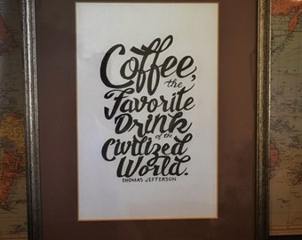 Hand lettered Thomas Jefferson Coffee Quote