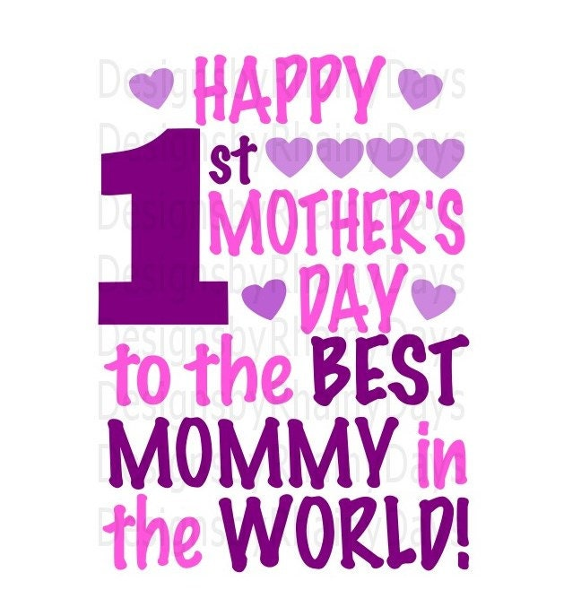 Buy 3 get 1 free! Happy 1st Mother's Day to the best mommy in the world SVG, PNG, cutting file, first Mother's day design