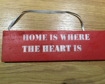 """Up-Cycled """"Home Is Where The Heart Is"""" Sign"""