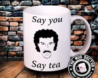 Say you Say tea, Lionel Richie mug