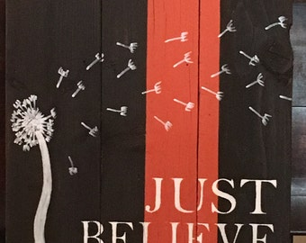 Just Believe Pallet Wood Sign