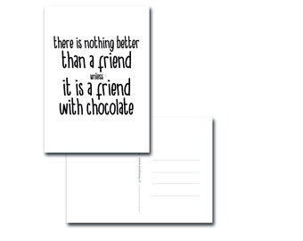 Funny card, nothing better than a friend, black and white, chocolate, best friends card, greeting card, cute text, funny card friend