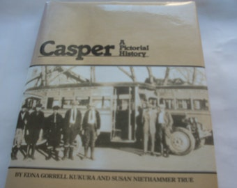 Casper, A pictorial History