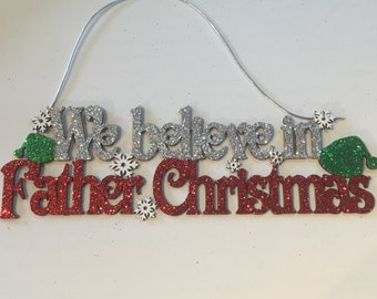 We believe in Father Christmas, plaque, christmas plaque, christmas sign, seasonal decor, holidays sign