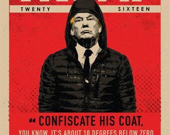 """TRUMP TWENTY SIXTEEN """"Coat"""" Poster"""