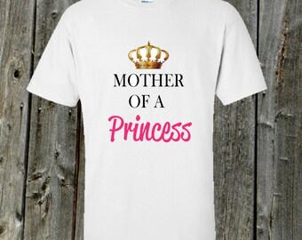 Mother of a princess tshirt - Ashirt for a queen