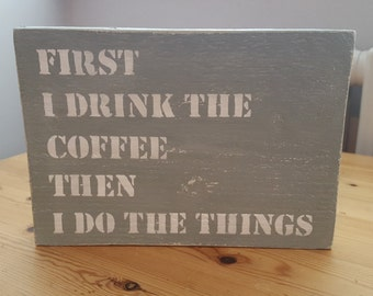 First coffee, home decor sign