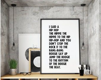 I said a hip hop, the hippie the hippe, Rap Lyrics Quote, Art Digital Wall Print, Song Lyric, Printable, Rappers Delight, old school hip hop
