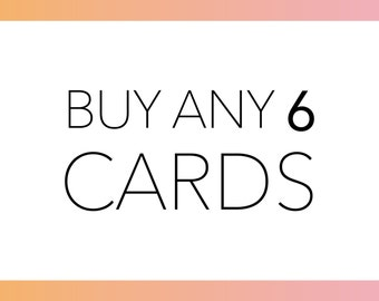 BUY ANY 6 CARDS