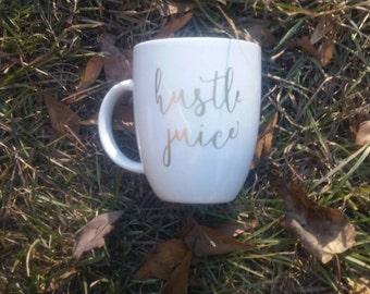 """Coffee mug """"hustle juice"""""""