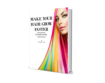 ebook, hair, hairstyles, Make your Hair Grow Faster - 10 simple secrets, growing your hair, book,