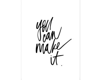 You Can Make It - Hand lettered Print