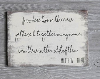 Matthew 18:20, Home decor, Inspirational quotes, Bible Verse, Distressed wooden sign, Rustic wood sign, Shabby chic