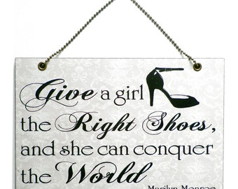 Marilyn Monroe ' Give A Girl The Right Shoes' Quote 087