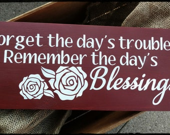 Forget the Troubles, Remember Blessings Sign, Hand Painted Wood Sign, Home Decor Sign, Inspirational Sign