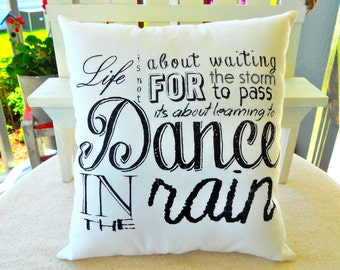Dance In The Rain Lil Quote Pillow, 9.5X10.5, Statement Pillow, Accent Pillow