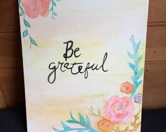 "Watercolor ""Be Grateful"" Canvas"