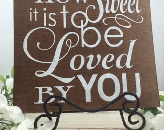 How Sweet It Is To Be Loved By You Sign-Wedding Sign-12'x12' Sign-Wood Wedding Sign