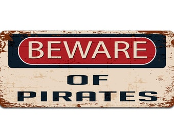 Beware of Pirates | Metal Sign | Vintage Effect