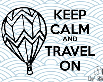 Keep calm and travel on SVG - SVG files for Cricut - Silhouette Cameo svg - Vinyl ready design