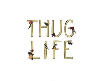 Thug Life Print | 8x10