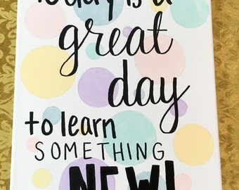 Today is a great day to learn something new! Handmade Canvas Sign!
