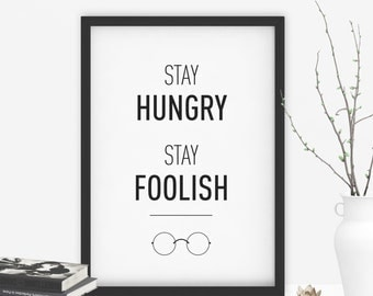 Stay Hungry, Stay Foolish // Steve Jobs Quote // Typography Print // Home & Office Artwork // Apple // Monochrome