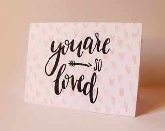 You Are SO Loved - Greetings Card - Hearts